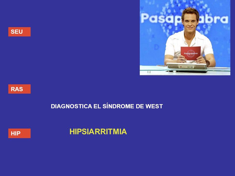 SEU RAS HIP DIAGNOSTICA EL SÍNDROME DE WEST HIPSIARRITMIA
