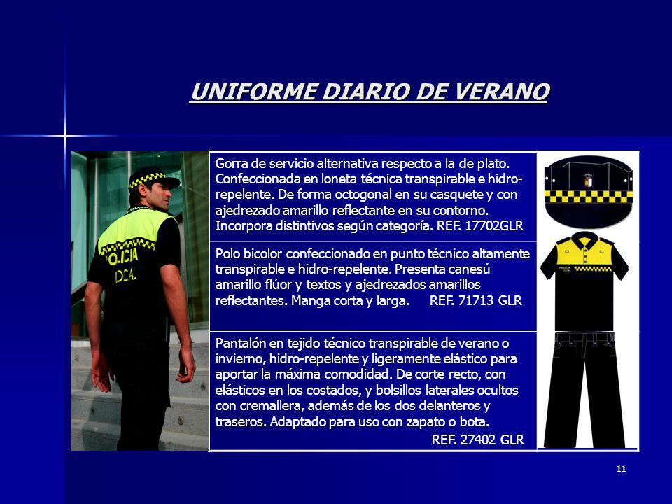 11 UNIFORME DIARIO DE VERANO Gorra de servicio alternativa respecto a la de plato. Confeccionada en loneta técnica transpirable e hidro- repelente. De