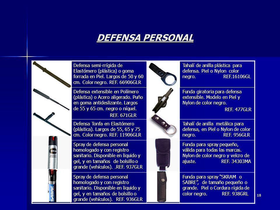 18 DEFENSA PERSONAL Defensa semi-rrígida de Elastómero (plástica) o goma forrada en Piel. Largos de 50 y 60 cm. Color negro. REF. 66906GLR Tahalí de a