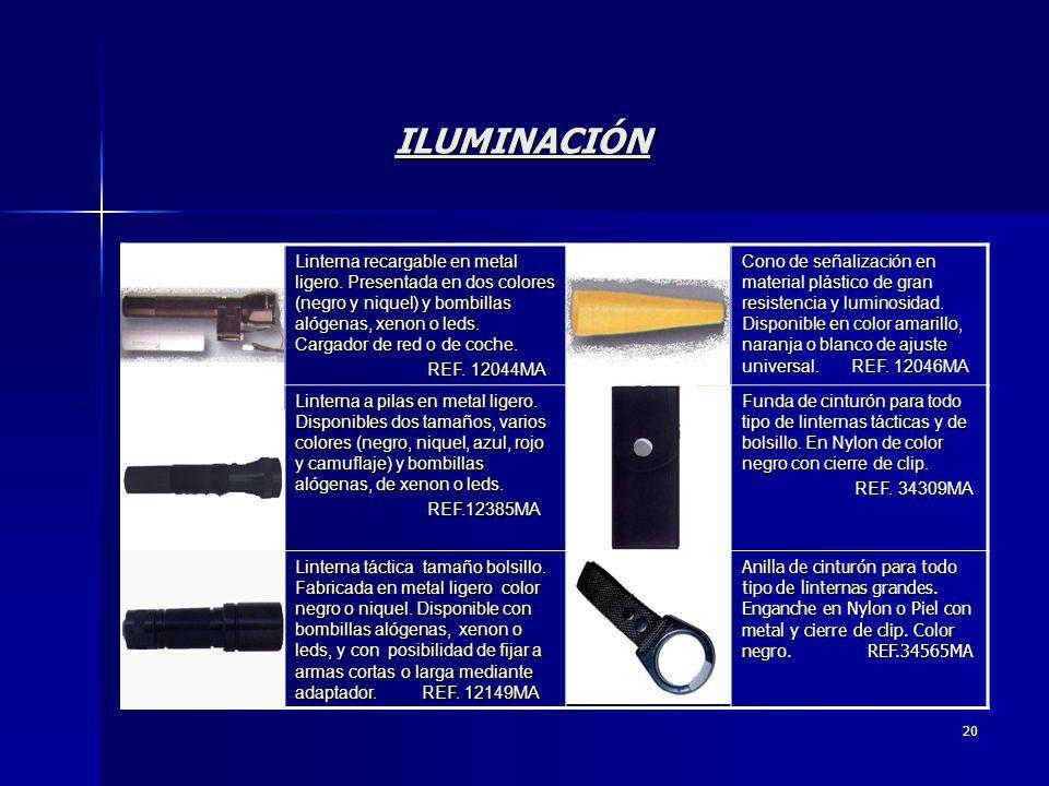 20 ILUMINACIÓN Linterna recargable en metal ligero. Presentada en dos colores (negro y niquel) y bombillas alógenas, xenon o leds. Cargador de red o d