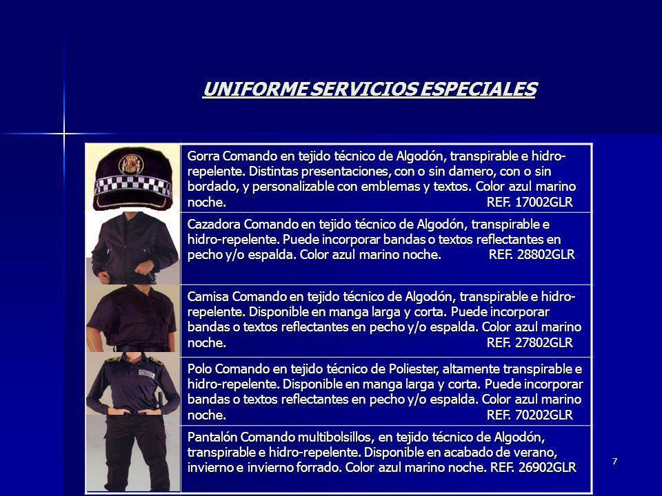 7 UNIFORME SERVICIOS ESPECIALES Gorra Comando en tejido técnico de Algodón, transpirable e hidro- repelente. Distintas presentaciones, con o sin damer