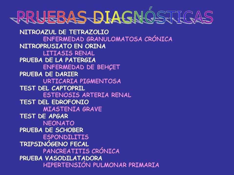 NITROAZUL DE TETRAZOLIO ENFERMEDAD GRANULOMATOSA CRÓNICA NITROPRUSIATO EN ORINA LITIASIS RENAL PRUEBA DE LA PATERGIA ENFERMEDAD DE BEHÇET PRUEBA DE DA