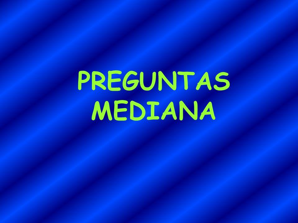 PREGUNTAS MEDIANA