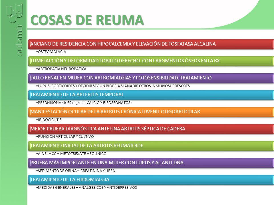 COSAS DE REUMA ANCIANO DE RESIDENCIA CON HIPOCALCEMIA Y ELEVACIÓN DE FOSFATASA ALCALINA OSTEOMALACIA TUMEFACCIÓN Y DEFORMIDAD TOBILLO DERECHO CON FRAG