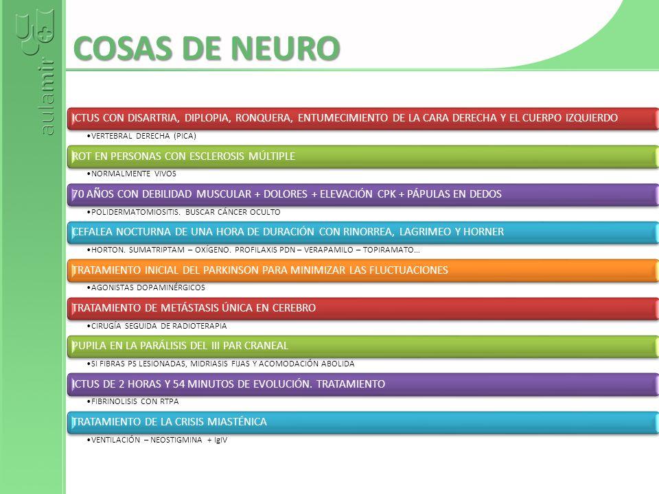 COSAS DE NEURO ICTUS CON DISARTRIA, DIPLOPIA, RONQUERA, ENTUMECIMIENTO DE LA CARA DERECHA Y EL CUERPO IZQUIERDO VERTEBRAL DERECHA (PICA) ROT EN PERSON