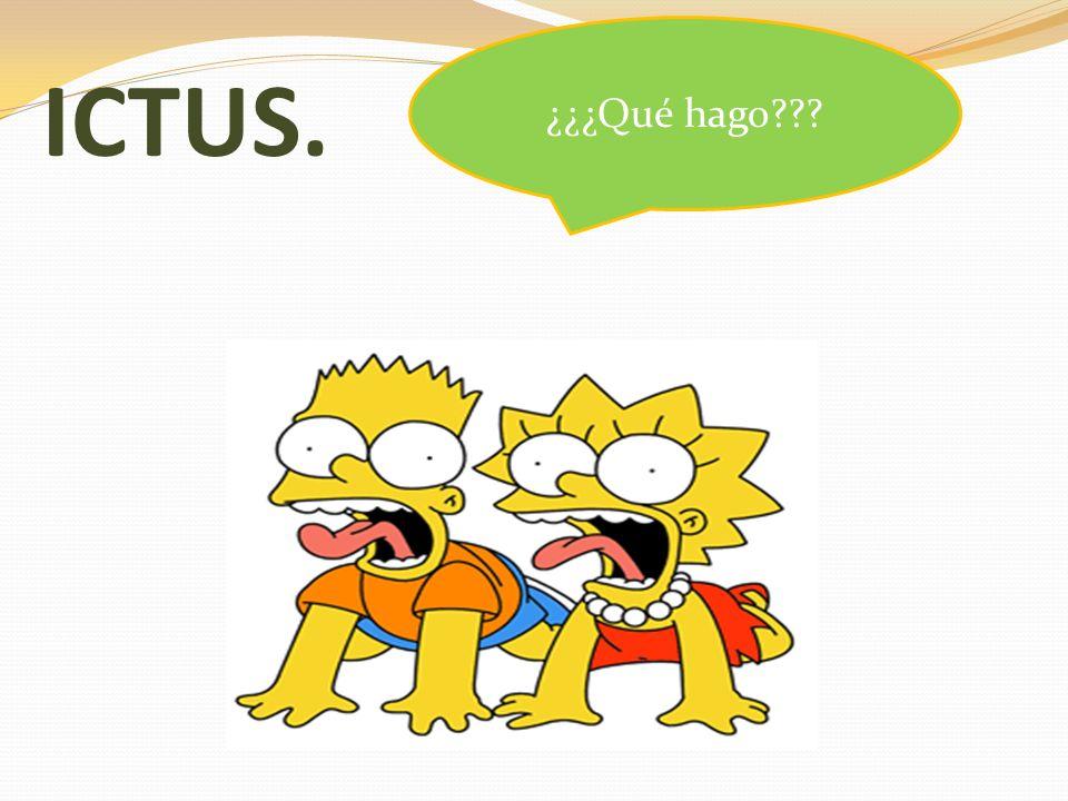 ICTUS. ¿¿¿Qué hago???