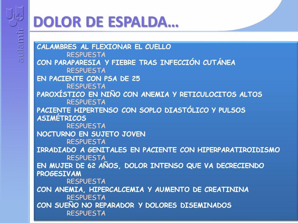 EN UN PACIENTE CON INFECCIÓN POR VIH RESPUESTA CON ACROCIANOSIS, ANEMIA, POLINEUROPATÍA Y ESPLENOMEGALIA RESPUESTA CON HEMATURIA, DIARREA CON SANGRE Y ARTRITIS RESPUESTA DOLOR ABDOMINAL, HTA, HEMATURIA Y ANGINA SILENTE RESPUESTA CON CEFALEA, FIEBRE ALTA Y SIGNO DE KERNIG RESPUESTA EN PACIENTE CON SÍNDROME NEFRÓTICO EN TRATAMIENTO RESPUESTA EN UN PACIENTE CON ANTECEDENTES FAMILIARES Y PROL.