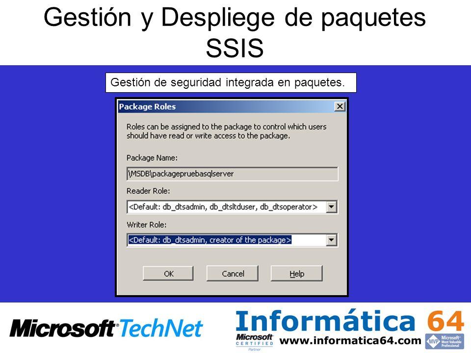 Gestión y Despliege de paquetes SSIS Gestión de seguridad integrada en paquetes.