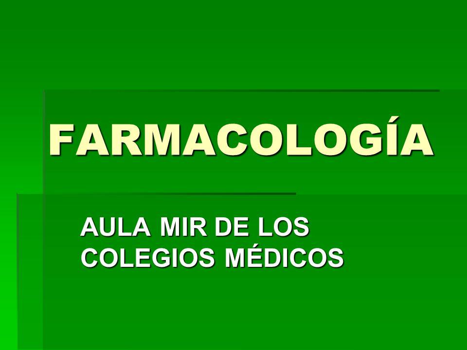 FARMACOLOGÍA AULA MIR DE LOS COLEGIOS MÉDICOS