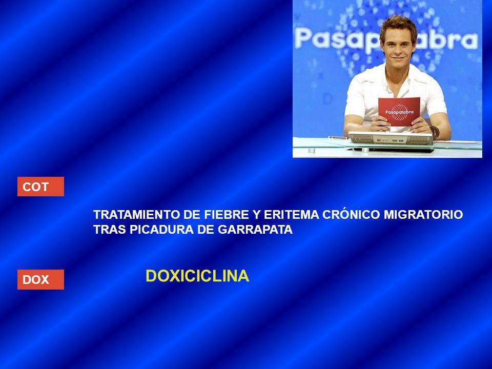 COT DOX TRATAMIENTO DE FIEBRE Y ERITEMA CRÓNICO MIGRATORIO TRAS PICADURA DE GARRAPATA DOXICICLINA