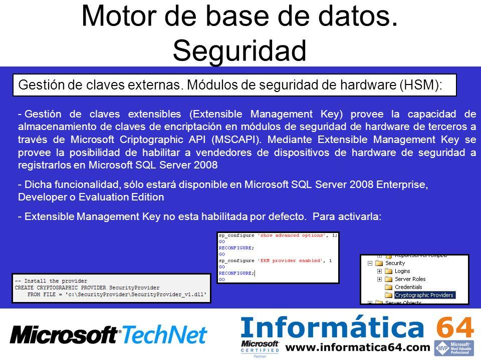 Motor de base de datos. Seguridad Gestión de claves externas. Módulos de seguridad de hardware (HSM): - - Gestión de claves extensibles (Extensible Ma