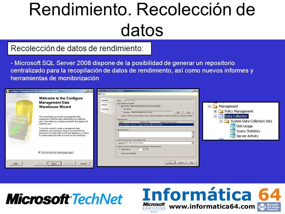 Rendimiento. Recolección de datos - Microsoft SQL Server 2008 dispone de la posibilidad de generar un repositorio centralizado para la recopilación de