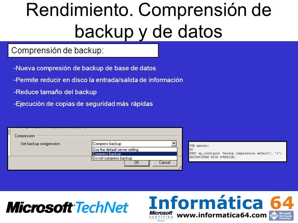 Rendimiento. Comprensión de backup y de datos Comprensión de backup: - -Nueva compresión de backup de base de datos - -Permite reducir en disco la ent