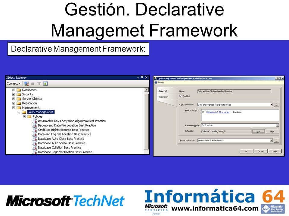 Gestión. Declarative Managemet Framework Declarative Management Framework: