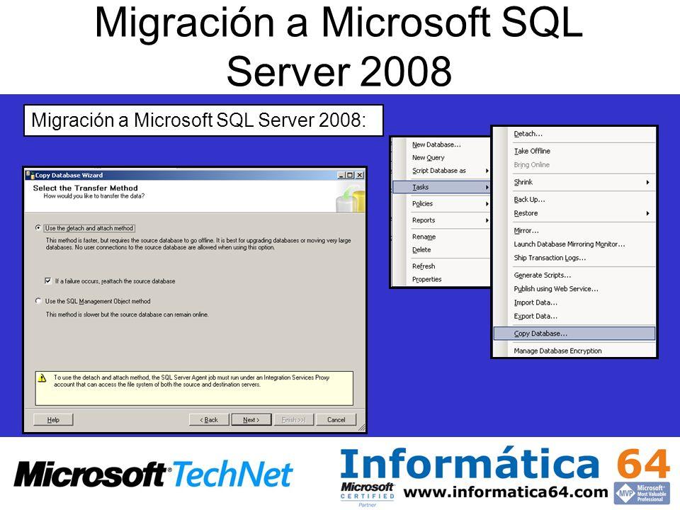Migración a Microsoft SQL Server 2008 Migración a Microsoft SQL Server 2008: