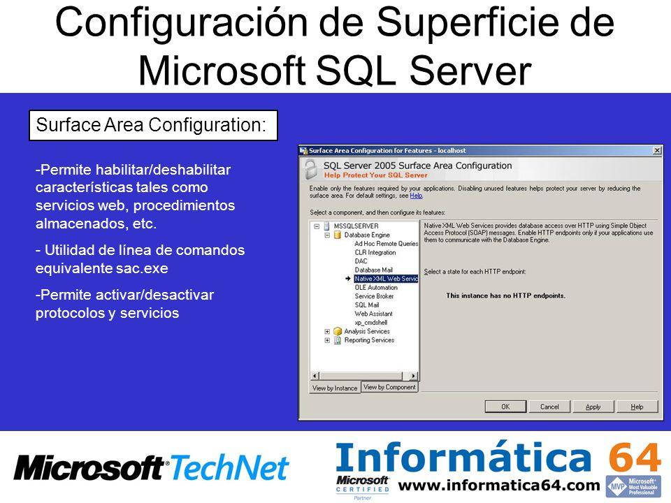 Configuración de Superficie de Microsoft SQL Server Surface Area Configuration: - -Permite habilitar/deshabilitar características tales como servicios