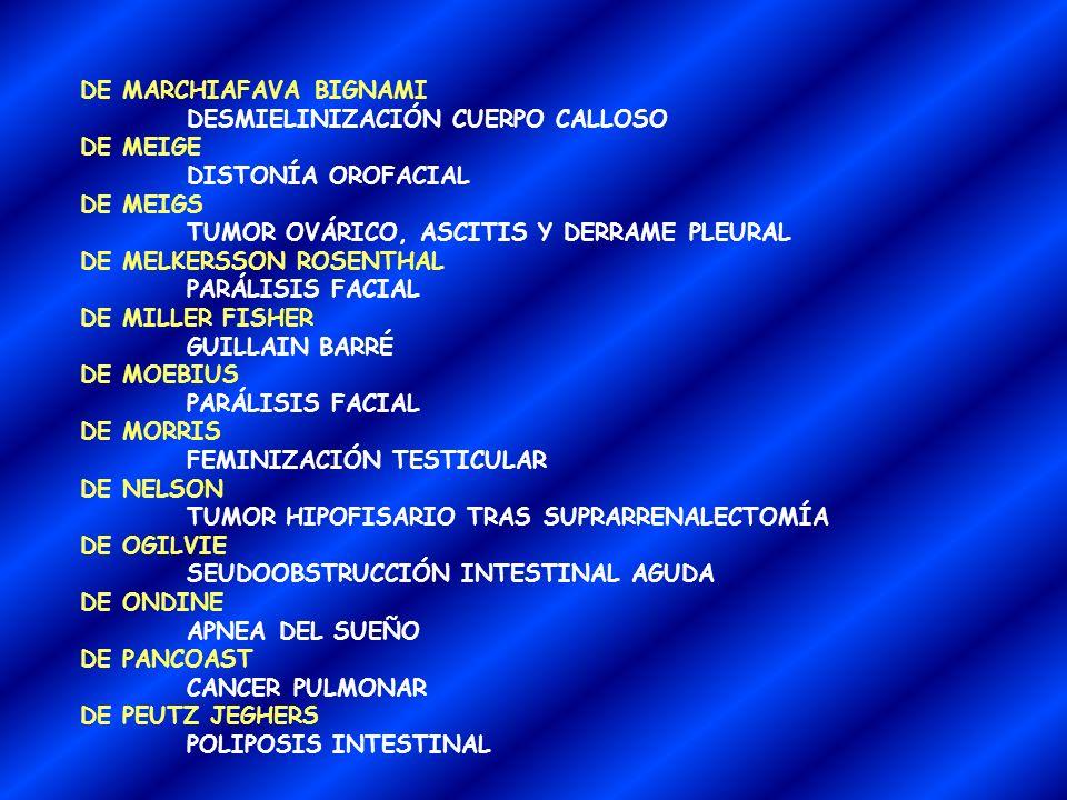 DE HURLER MUCOPOLISACARIDOSIS DE JERVELL Y LANGE NIELSEN QT LARGO CONGÉNITO CON SORDERA DE KARTAGENER BRONQUIECTASIAS DE KATAYAMA ESQUISTOSOMIASIS DE