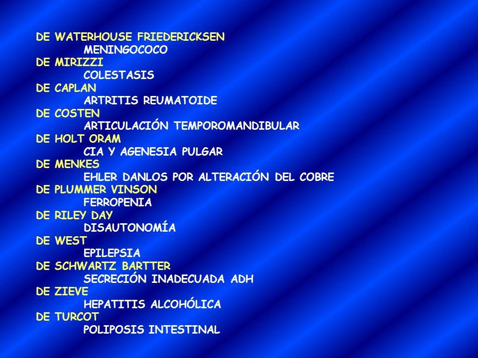 DE PRINGLE BOURNEVILLE FACOMATOSIS DE RENDU OSLER TELANGIECTASIAS DE RICHTER LLC DE SAPHO SINOVITIS DE SCHMIDT PLURIGLANDULAR INMUNE DE STEVENS JOHNSO