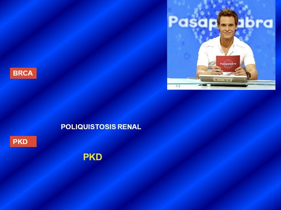 BRCA PKD POLIQUISTOSIS RENAL PKD
