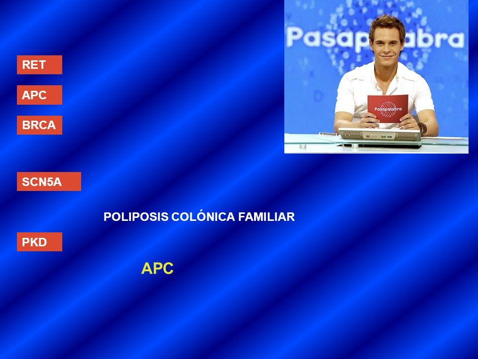 RET APC BRCA SCN5A PKD POLIPOSIS COLÓNICA FAMILIAR APC