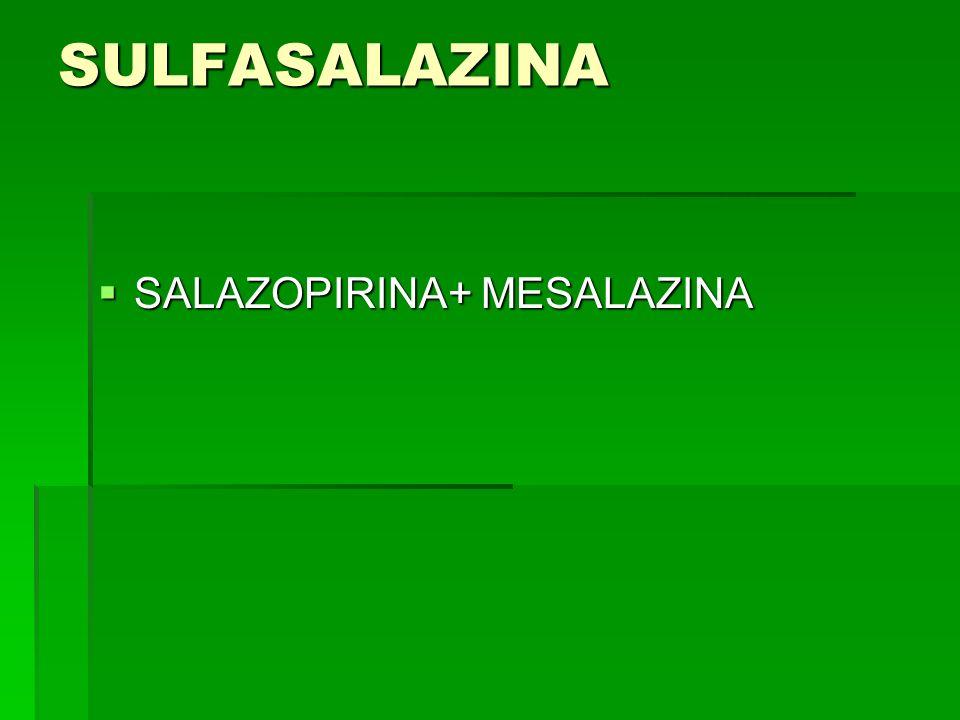 SULFASALAZINA SALAZOPIRINA+ MESALAZINA SALAZOPIRINA+ MESALAZINA