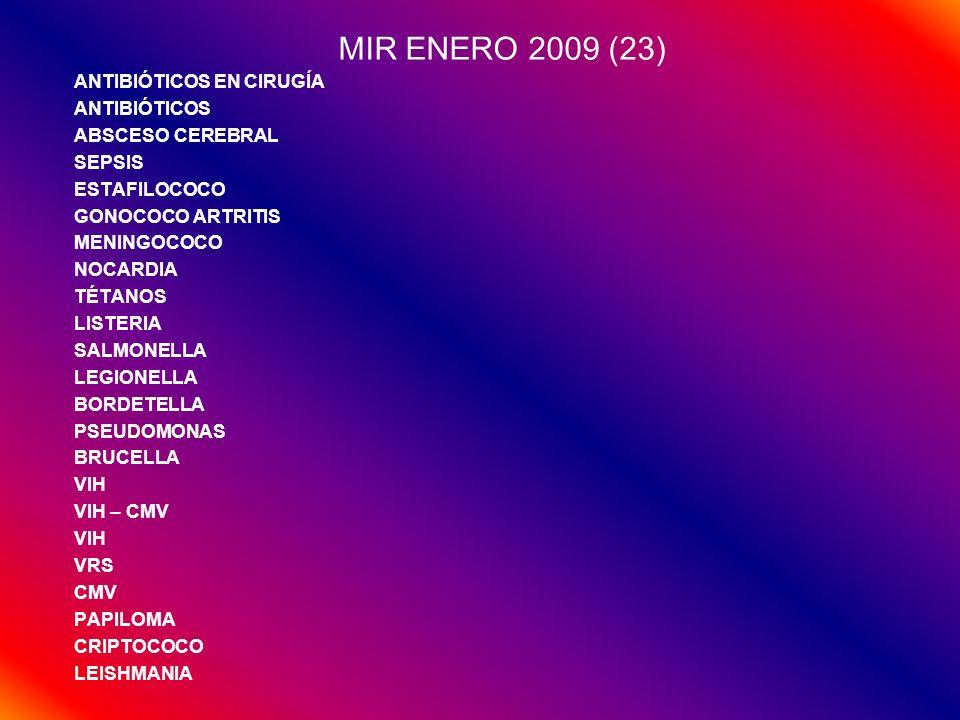 MIR ENERO 2009 (23) ANTIBIÓTICOS EN CIRUGÍA ANTIBIÓTICOS ABSCESO CEREBRAL SEPSIS ESTAFILOCOCO GONOCOCO ARTRITIS MENINGOCOCO NOCARDIA TÉTANOS LISTERIA