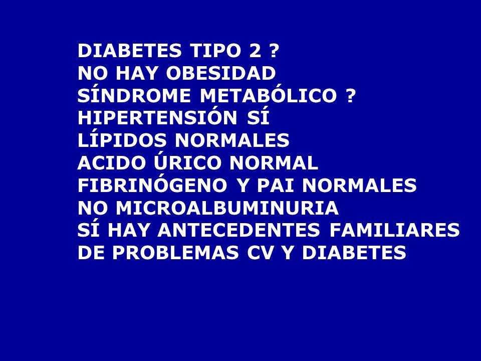 GLUCEMIA BASAL (DOS VECES) 160 Y 170 mg/dl