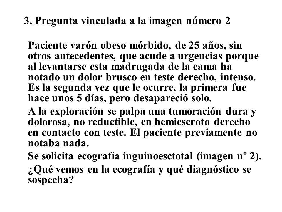 3. Pregunta vinculada a la imagen número 2 Paciente varón obeso mórbido, de 25 años, sin otros antecedentes, que acude a urgencias porque al levantars