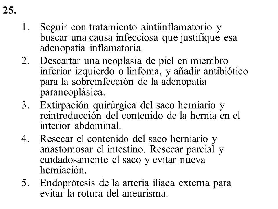 1.Seguir con tratamiento aintiinflamatorio y buscar una causa infecciosa que justifique esa adenopatía inflamatoria. 2.Descartar una neoplasia de piel