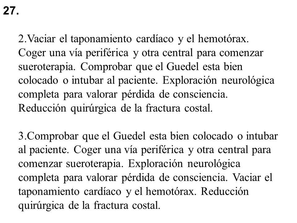 4.Exploración neurológica completa para valorar pérdida de consciencia.