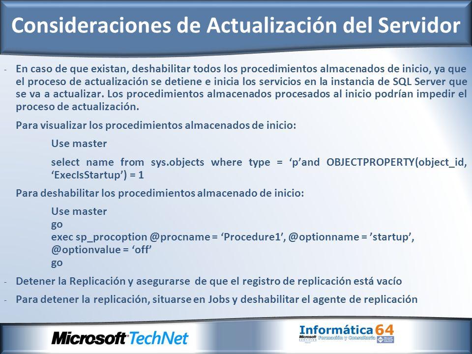 - En caso de que existan, deshabilitar todos los procedimientos almacenados de inicio, ya que el proceso de actualización se detiene e inicia los servicios en la instancia de SQL Server que se va a actualizar.