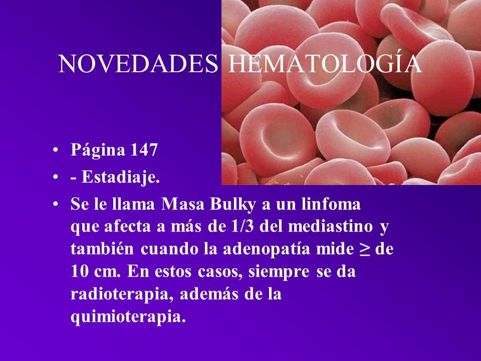 NOVEDADES HEMATOLOGÍA PÁGINA 83 - Actualmente el tratamiento del SNC en la LLC se hace con terapia intratecal triple con metotrexate, citarabina e hid