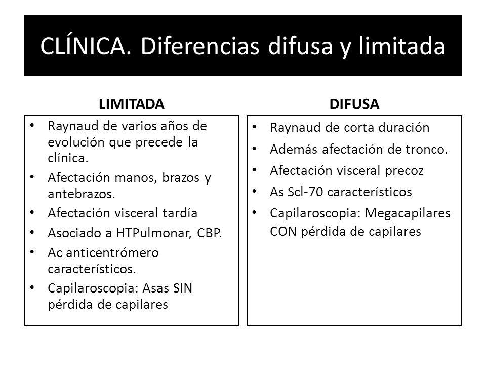 CLÍNICA. Diferencias difusa y limitada LIMITADA Raynaud de varios años de evolución que precede la clínica. Afectación manos, brazos y antebrazos. Afe