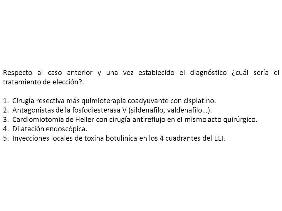 Respecto al caso anterior y una vez establecido el diagnóstico ¿cuál sería el tratamiento de elección?. 1. Cirugía resectiva más quimioterapia coadyuv