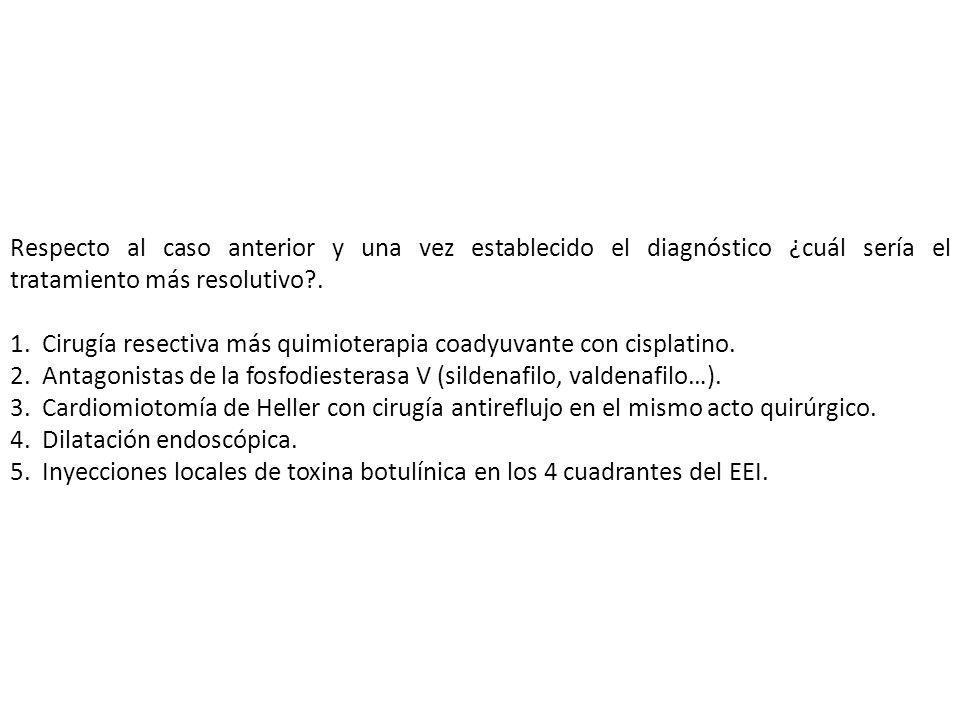 Respecto al caso anterior y una vez establecido el diagnóstico ¿cuál sería el tratamiento más resolutivo?. 1. Cirugía resectiva más quimioterapia coad