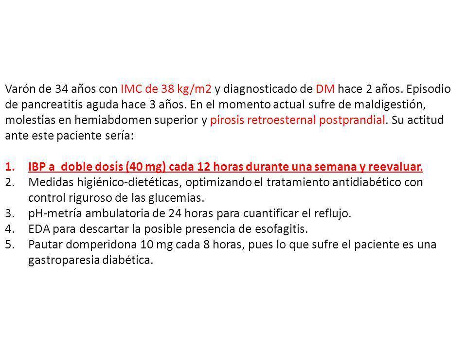 Varón de 34 años con IMC de 38 kg/m2 y diagnosticado de DM hace 2 años. Episodio de pancreatitis aguda hace 3 años. En el momento actual sufre de mald