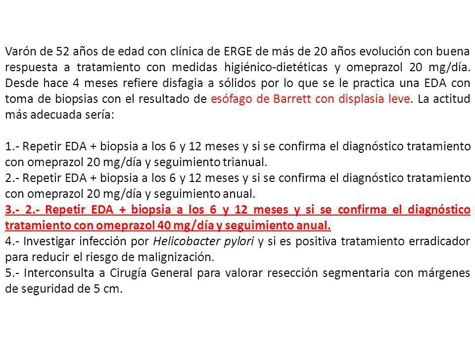 Varón de 52 años de edad con clínica de ERGE de más de 20 años evolución con buena respuesta a tratamiento con medidas higiénico-dietéticas y omeprazo