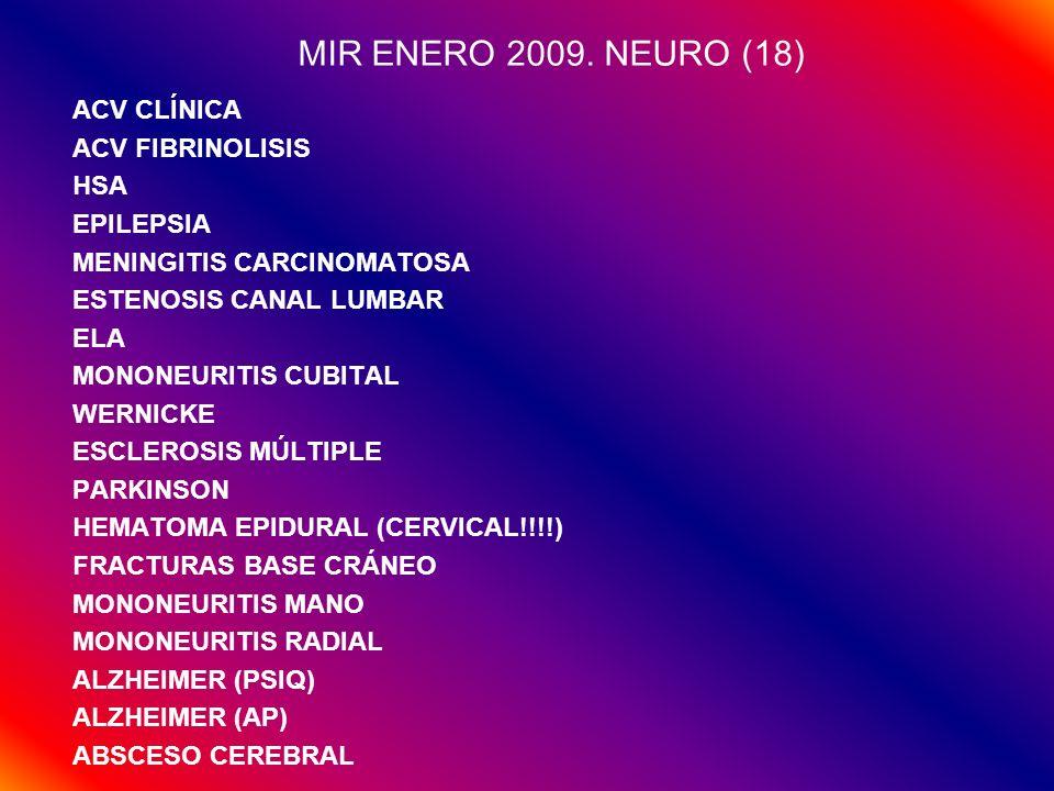 MIR ENERO 2009. NEURO (18) ACV CLÍNICA ACV FIBRINOLISIS HSA EPILEPSIA MENINGITIS CARCINOMATOSA ESTENOSIS CANAL LUMBAR ELA MONONEURITIS CUBITAL WERNICK