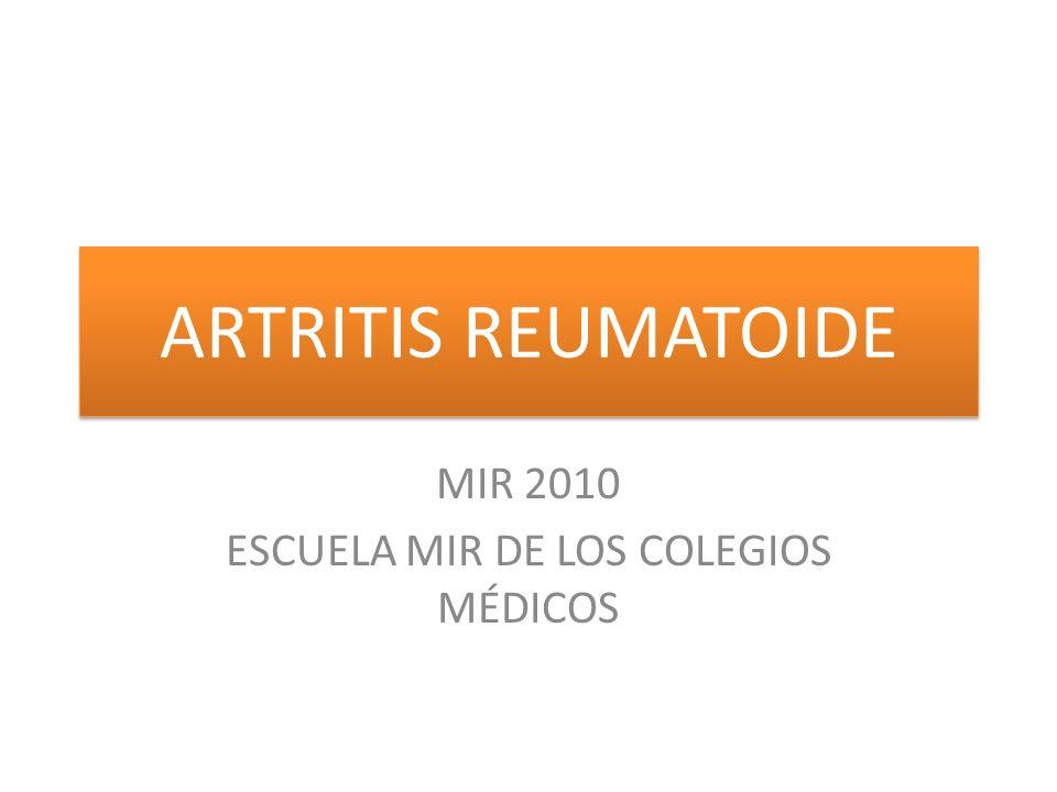 ARTRITIS REUMATOIDE MIR 2010 ESCUELA MIR DE LOS COLEGIOS MÉDICOS