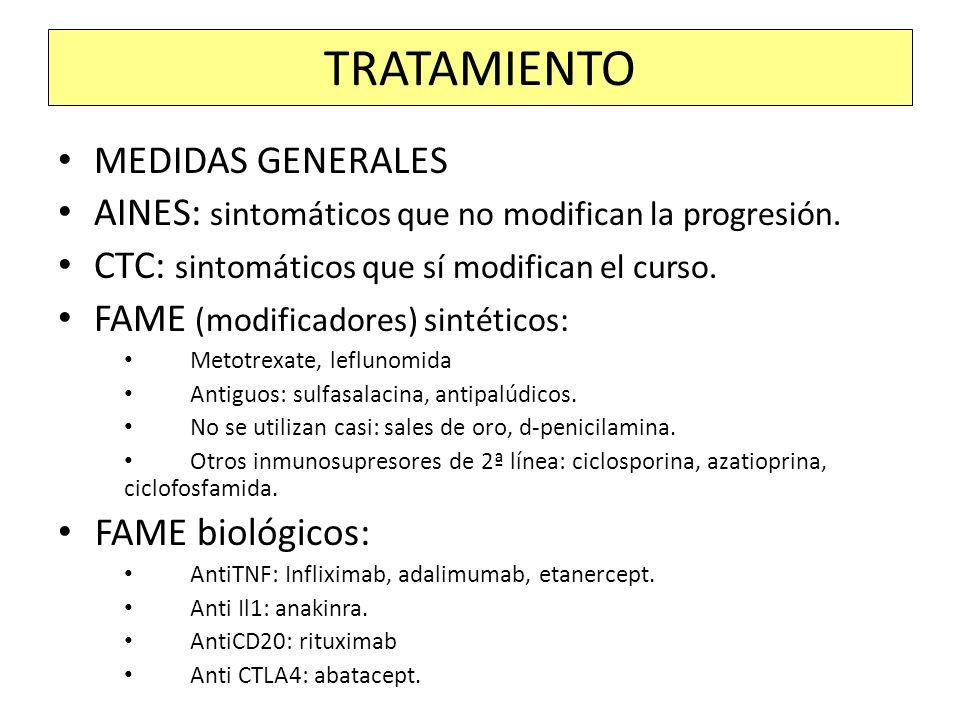 MEDIDAS GENERALES AINES: sintomáticos que no modifican la progresión. CTC: sintomáticos que sí modifican el curso. FAME (modificadores) sintéticos: Me