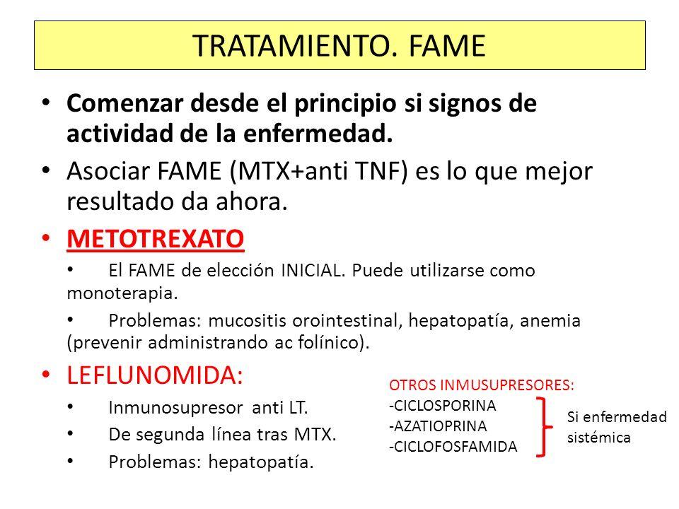 Comenzar desde el principio si signos de actividad de la enfermedad. Asociar FAME (MTX+anti TNF) es lo que mejor resultado da ahora. METOTREXATO El FA