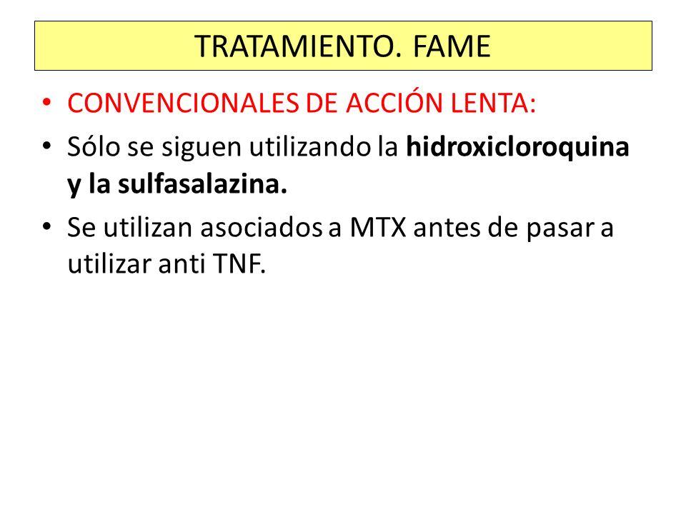 CONVENCIONALES DE ACCIÓN LENTA: Sólo se siguen utilizando la hidroxicloroquina y la sulfasalazina. Se utilizan asociados a MTX antes de pasar a utiliz