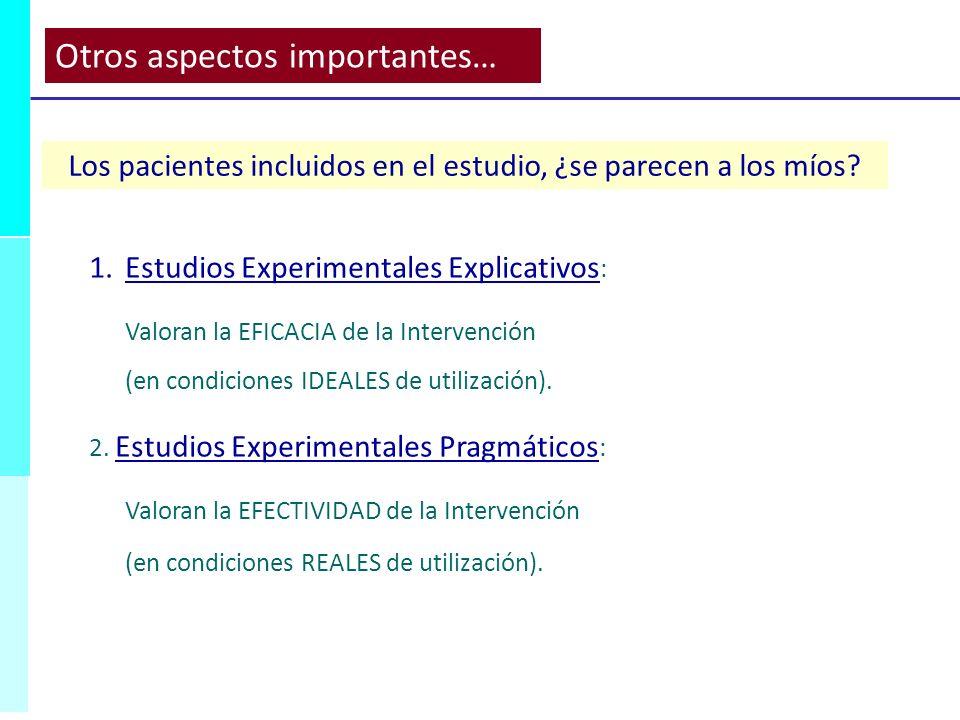 1.Estudios Experimentales Explicativos : Valoran la EFICACIA de la Intervención (en condiciones IDEALES de utilización). 2. Estudios Experimentales Pr