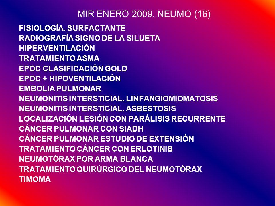 MIR ENERO 2009. NEUMO (16) FISIOLOGÍA. SURFACTANTE RADIOGRAFÍA SIGNO DE LA SILUETA HIPERVENTILACIÓN TRATAMIENTO ASMA EPOC CLASIFICACIÓN GOLD EPOC + HI