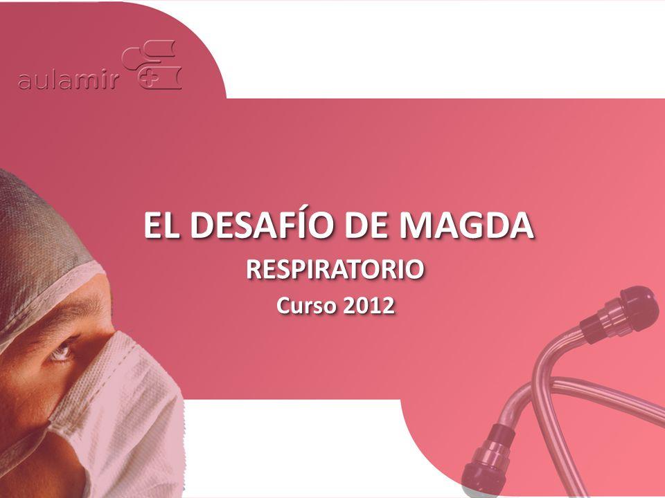 Curso 2012 EL DESAFÍO DE MAGDA RESPIRATORIORESPIRATORIO
