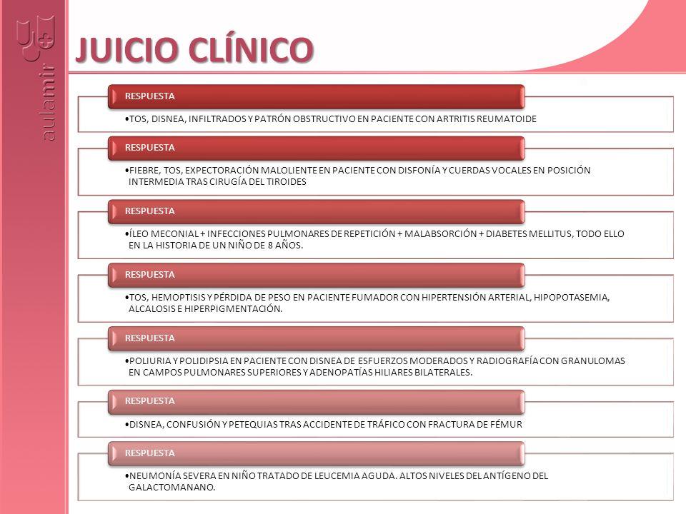 JUICIO CLÍNICO TOS, DISNEA, INFILTRADOS Y PATRÓN OBSTRUCTIVO EN PACIENTE CON ARTRITIS REUMATOIDE RESPUESTA FIEBRE, TOS, EXPECTORACIÓN MALOLIENTE EN PA