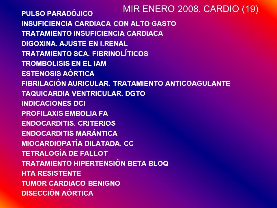 MIR ENERO 2008. CARDIO (19) PULSO PARADÓJICO INSUFICIENCIA CARDIACA CON ALTO GASTO TRATAMIENTO INSUFICIENCIA CARDIACA DIGOXINA. AJUSTE EN I.RENAL TRAT
