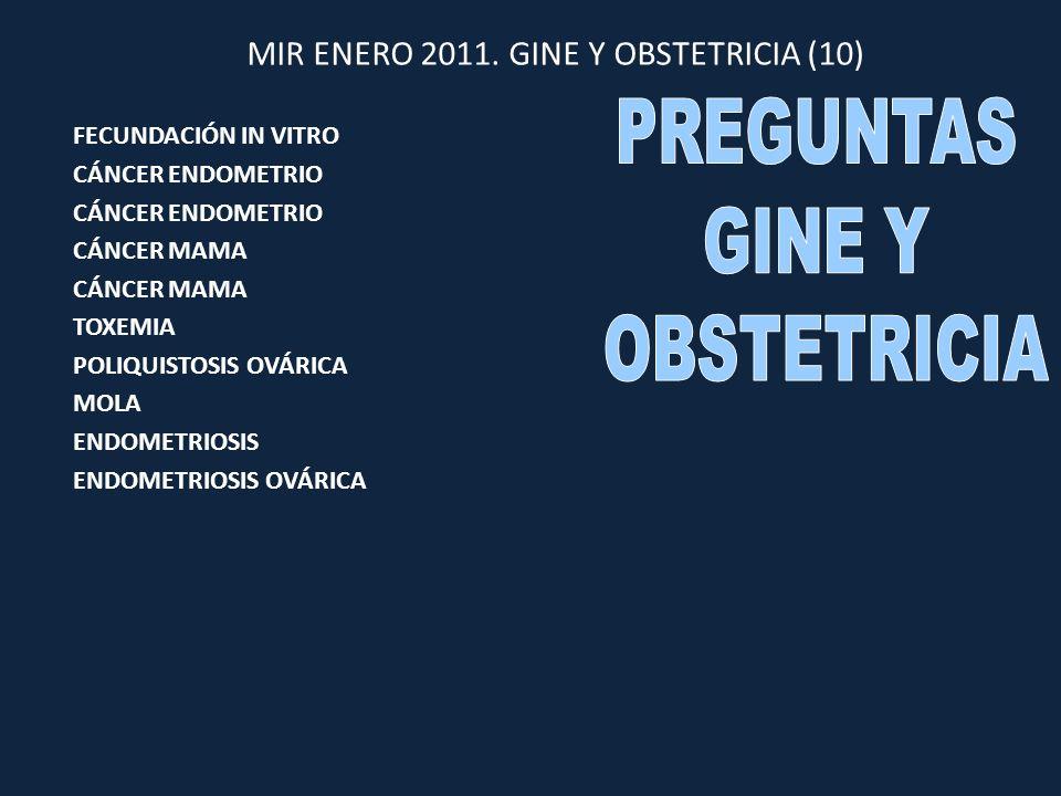 RESUMEN PREGUNTAS GINE Y OBSTETRICIA (14-15 PREGS AÑO) CÁNCER GINECOLÓGICO (5-6/AÑO) POLIQUISTOSIS (1/AÑO) LEUCORREAS - EIP (1/AÑO) ANTICONCEPCIÓN – ESTERILIDAD (1/AÑO) OTRAS SUELTAS (0-1/AÑO) (ENDOMETRIOSIS – MENOPAUSIA) DIAGNÓSTICO PRENATAL (1/AÑO) METRORRAGIAS TERCER TRIMESTRE (1-2/AÑO) TOXEMIA (0-1/AÑO) PARTO Y APP (1/AÑO) MOLA (0-1/AÑO) EMBARAZO ECTÓPICO (0-1/AÑO) FISIOLOGÍA GESTANTE – OTRAS (0-1/AÑO)