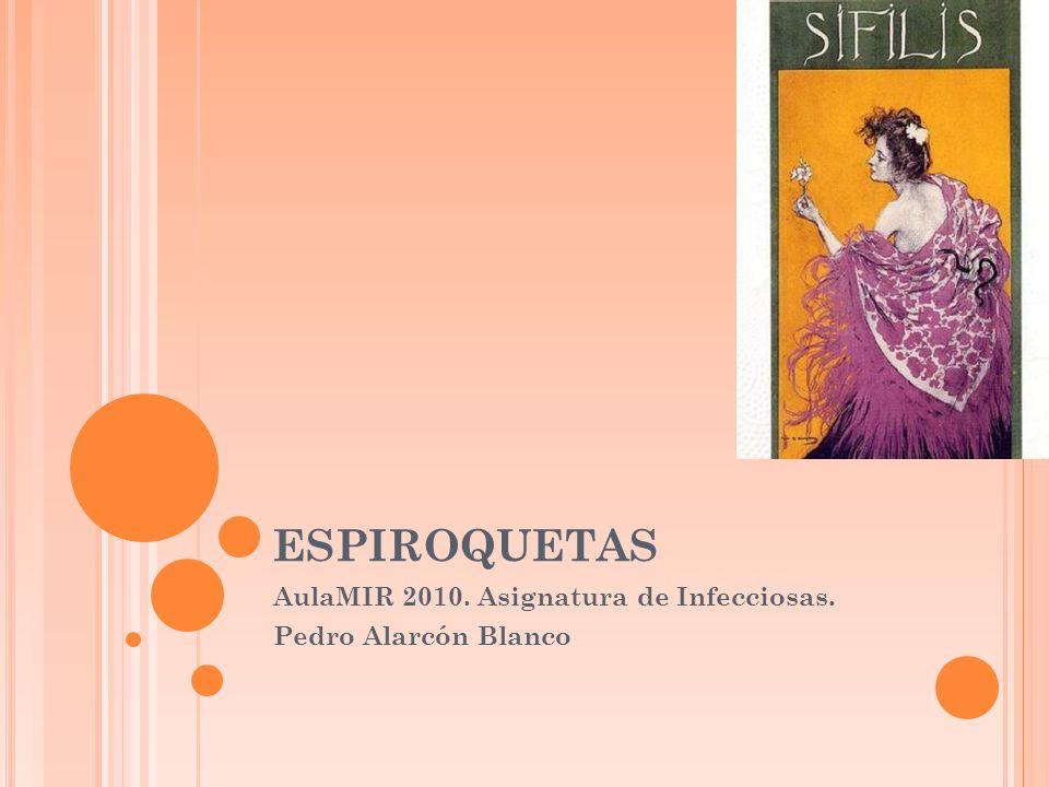 ESPIROQUETAS AulaMIR 2010. Asignatura de Infecciosas. Pedro Alarcón Blanco