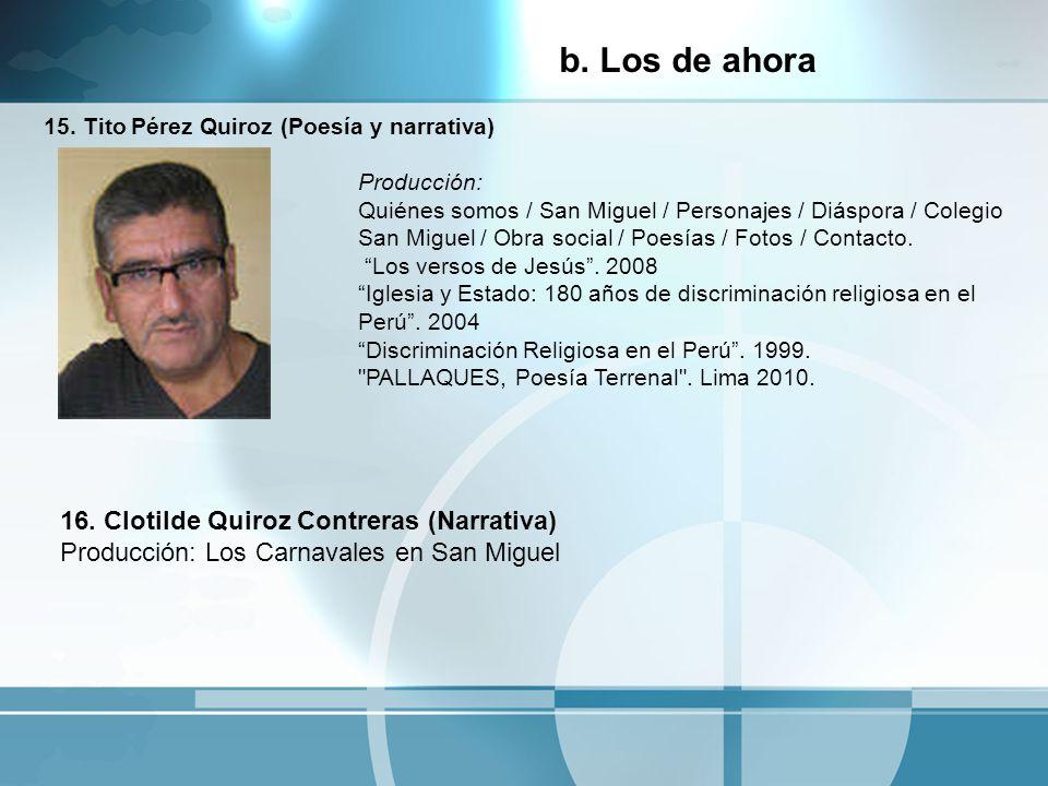 15. Tito Pérez Quiroz (Poesía y narrativa) Producción: Quiénes somos / San Miguel / Personajes / Diáspora / Colegio San Miguel / Obra social / Poesías